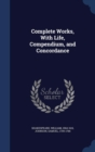 Image for Complete Works, with Life, Compendium, and Concordance