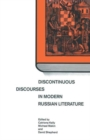 Image for Discontinuous Discourses in Modern Russian Literature