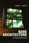 Image for Bare architecture  : a schizoanalysis