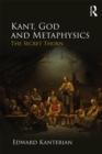 Image for Kant, God, and metaphysics: the secret thorn