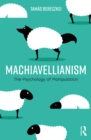 Image for Machiavellianism: the psychology of manipulation
