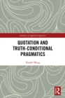 Image for Quotation and truth-conditional pragmatics