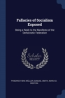 Image for Fallacies of Socialism Exposed : Being a Reply to the Manifesto of the Democratic Federation