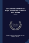 Image for The Life and Letters of the Right Honourable Friedrich Max M�ller; Volume 1