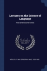Image for Lectures on the Science of Language : First and Second Series