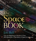 Image for The space book  : from the beginning to the end of time, 250 milestones in the history of space & astronomy
