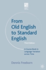Image for From Old English to standard English  : a course book in language variation across time