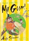 Image for You're a bad man, Mr Gum!