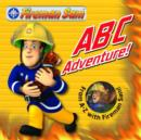 Image for ABC adventure!  : from A-Z with Fireman Sam!