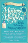 Image for Mystery & mayhem  : twelve deliciously intriguing mysteries
