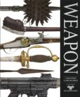 Image for Weapon  : a visual history of arms and armour