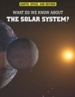 Image for What do we know about the solar system?