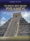 Image for The world's most amazing pyramids