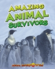 Image for Amazing animal survivors