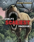 Image for World's scariest dinosaurs