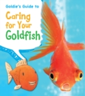 Image for Goldie's guide to caring for your goldfish