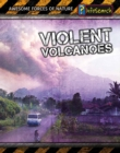 Image for Violent volcanoes