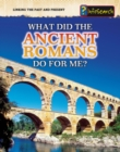 Image for What did the ancient Romans do for me?