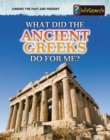 Image for What did the ancient Greeks do for me?
