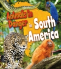 Image for Animals in danger in South America