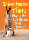 Image for Inheritance of traits  : why is my dog bigger than your dog?