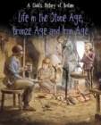 Image for Life in the Stone Age, Bronze Age and Iron Age