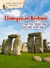 Image for Changes in Britain from the Stone Age to the Iron Age