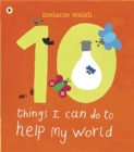 Image for 10 things I can do to help my world