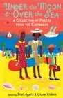 Image for Under the moon & over the sea  : a collection of poetry from the Caribbean