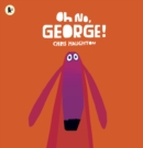 Image for Oh no, George!