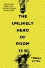 Image for The unlikely hero of Room 13B