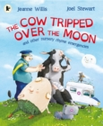 Image for The cow tripped over the moon and other nursery rhyme emergencies