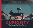 Image for Curiosity  : the story of a Mars rover