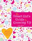 Image for The smart girl's guide to growing up