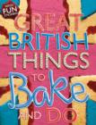 Image for Great British things to bake and do