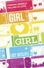 Image for Girl [symbol of a heart] girl  : finding herself, falling in love