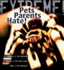 Image for Pets parents hate!