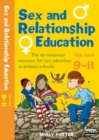 Image for Sex and relationships education  : the no-nonsense resource for sex education in primary schools: For ages 9-11