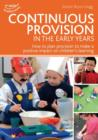 Image for Continuous provision in the early years  : how to plan provision to make a positive impact on children's learning