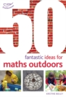 Image for 50 fantastic ideas for maths outdoors