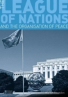 Image for The league of nations and the organization of peace