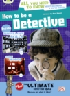 Image for How to be a Detective : BC NF Red (KS2) A/5C How to be a Detective NF Red (KS2) A/5c