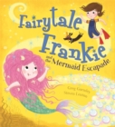 Image for Fairytale Frankie and the mermaid escapade