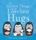 Image for The littlest things give the loveliest hugs