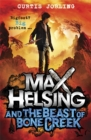 Image for Max Helsing and the beast of Bone Creek