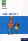 Image for Nelson Spelling Pupil Book 4 Year 4/P5