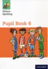 Image for Nelson Spelling Pupil Book 6 Year 6/P7