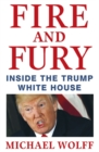 Image for Fire and fury  : inside the Trump White House