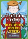 Image for Fizzlebert Stump  : the boy who cried fish