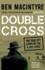 Image for Double cross  : the true story of the D-Day spies